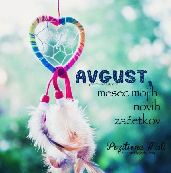 AVGUST -  mesec novih začetkov