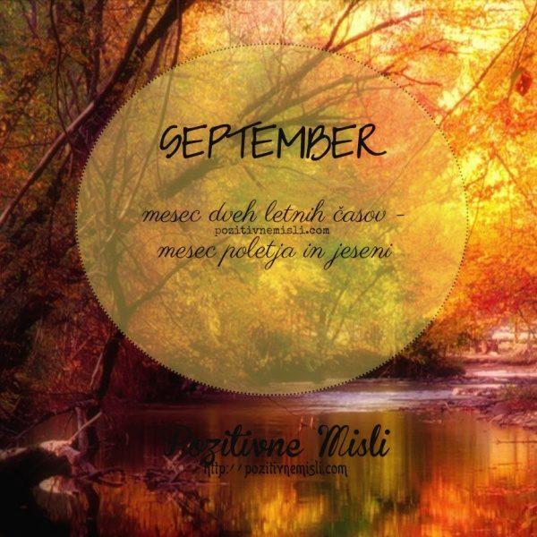 SEPTEMBER -  mesec dveh letnih časov mesec poletja in jeseni