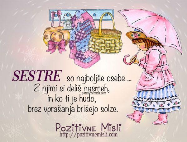 Sestre so najboljše osebe ...  Z njimi si deliš nasmeh, in ko ti je hudo