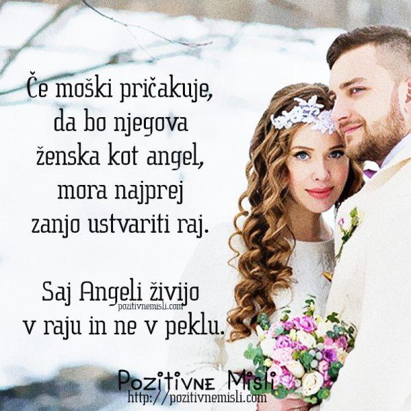 Če moški pričakuje, da bo njegova ženska kot angel, mora najprej zanjo