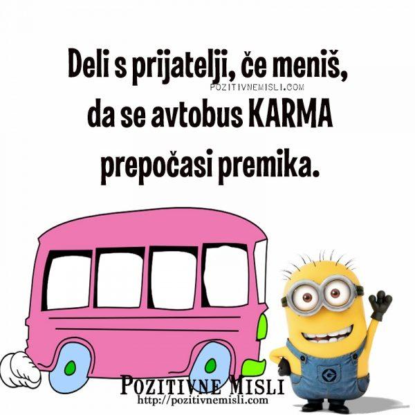 Deli s prijatelji, če meniš, da se avtobus KARMA prepočasi premika.