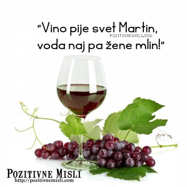 Vino pije svet Martin, voda naj pa žene mlin!