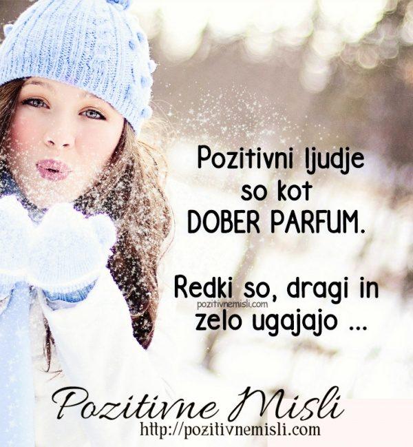 Pozitivni ljudje so kot dober parfum
