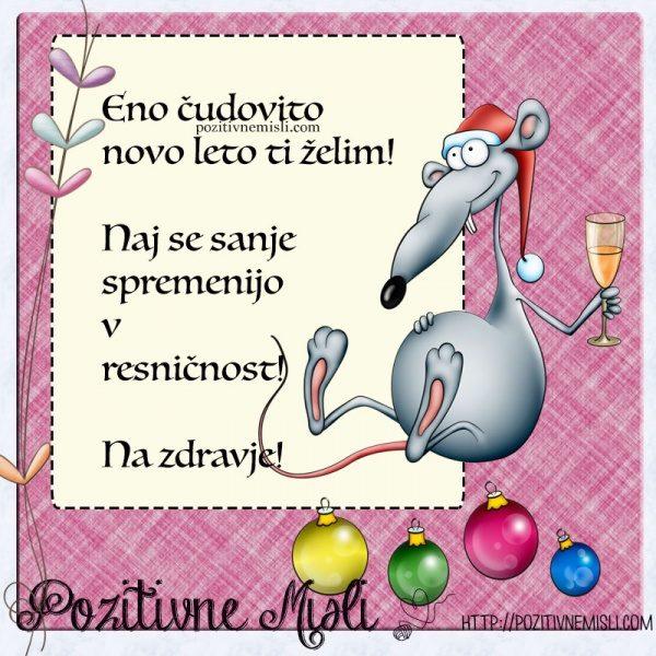Eno čudovito novo leto ti želim! Naj se sanje spremenijo v resničnost! Na zd