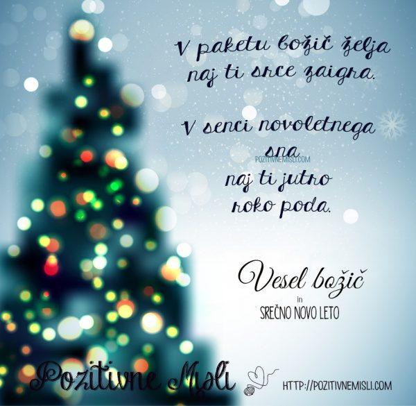 V paketu božič želja naj ti srce zaigra. V senci novoletnega  sna naj ti