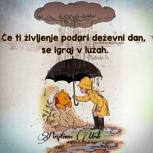 Če ti življenje podari deževen dan ...