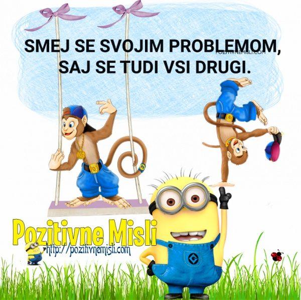 Smej se svojim problemom ...