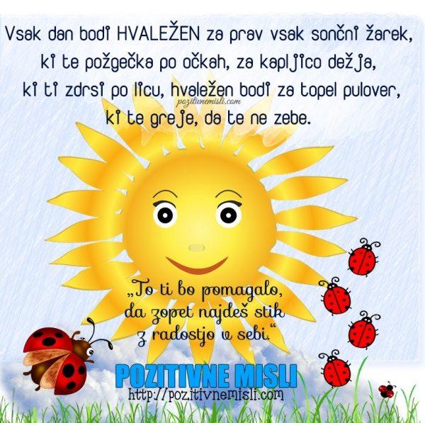 Vsak dan bodi hvaležen za prav vsak sončni žarek