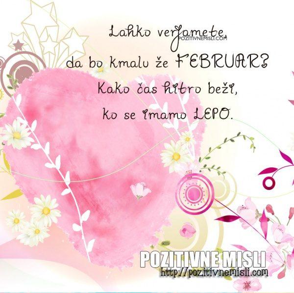 Lahko verjamete, da bo kmalu že FEBRUAR?
