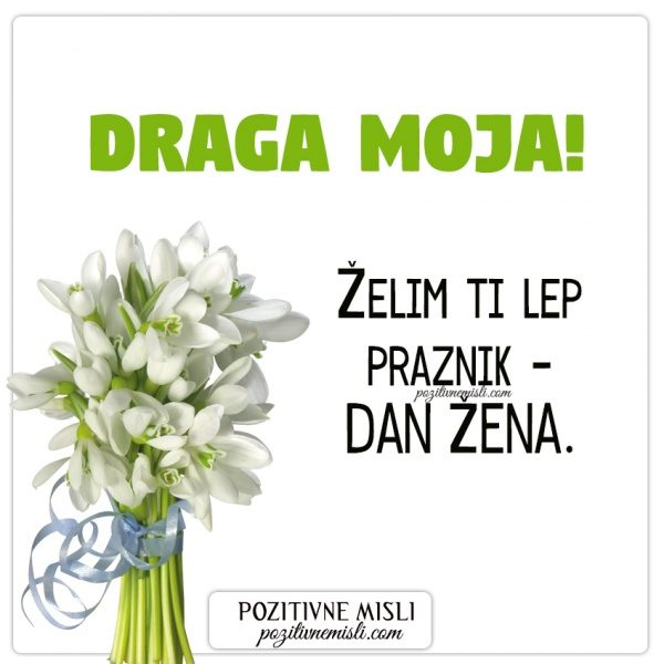 DRAGA MOJA - voščilo za 8. marec