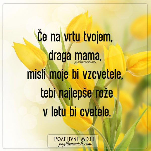 Če na vrtu tvojem, draga mama