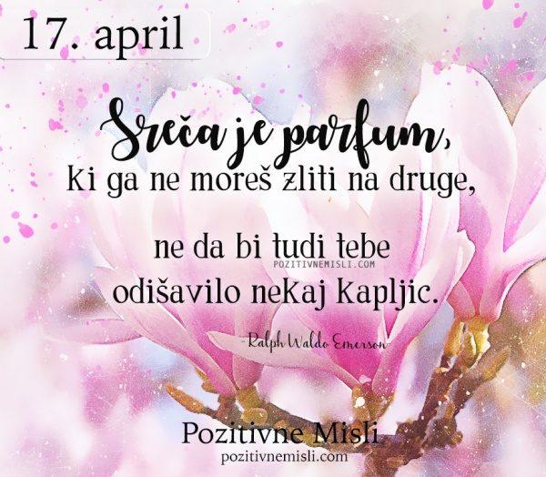 17. APRIL - Sreča je parfum - 365 modrih misli
