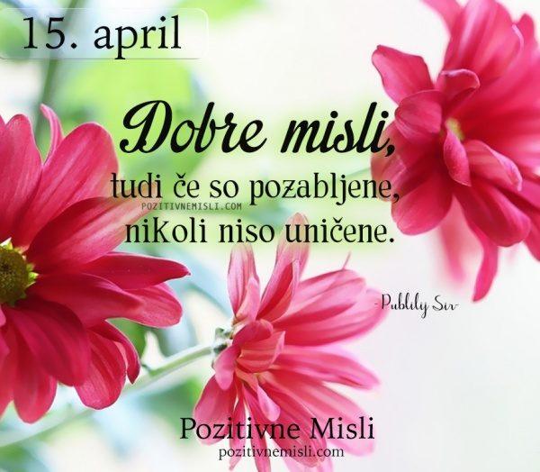 15. APRIL -Dobre misli - misel dneva