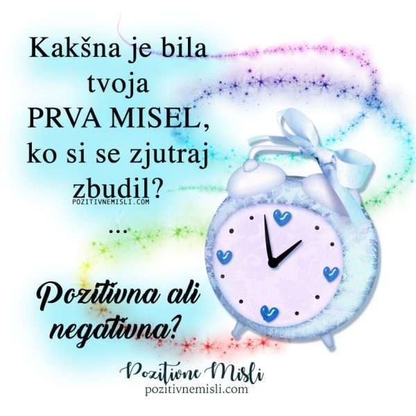 Naj bo tvoja prva misel v jutro pozitivna