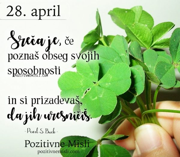 28. APRIL -  MISEL O SREČI