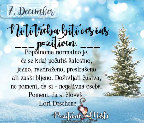 7. december -Ni ti treba biti ves čas pozitiven