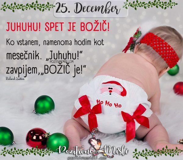 25. december - JUHUHU! SPET JE BOŽIČ!