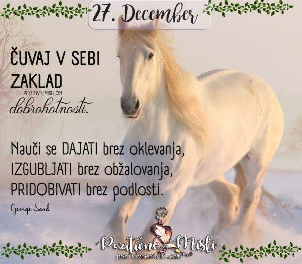 27. december - ČUVAJ V SEBI  ZAKLAD dobrohotnosti