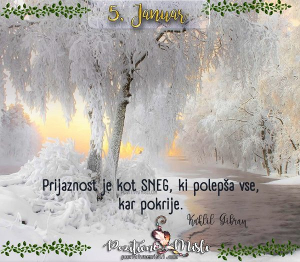 5. januar - Prijaznost je ...