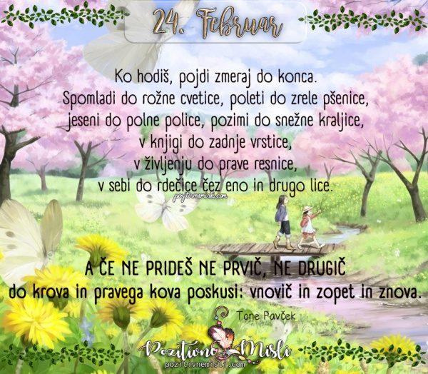 24. februar - 365 lepih misli za vsak dan - Ko hodiš,  pojdi zmeraj