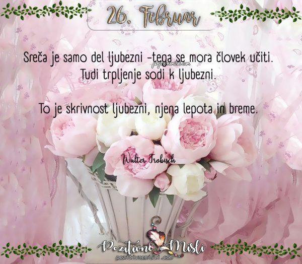 26. februar - 365 lepih misli za vsak dan - Sreča je samo del ljubezni