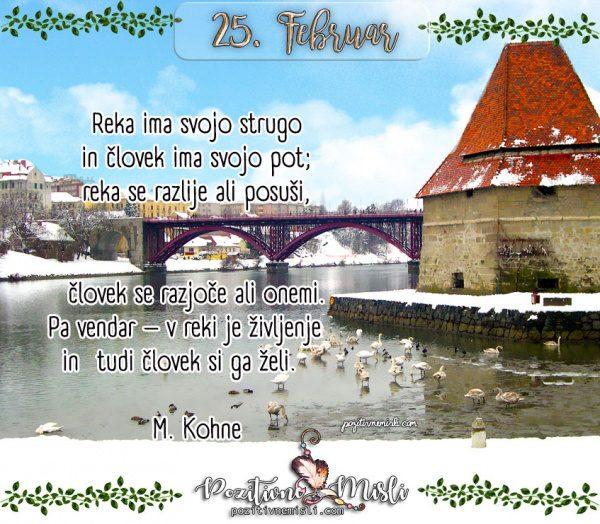 25. februar - 365 lepih misli za vsak dan - Reka ima svojo strugo