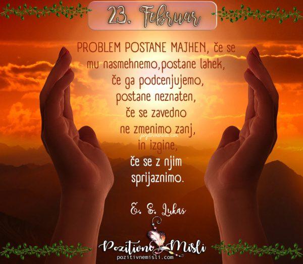 23. februar - 365 lepih misli za vsak dan - Problem postane