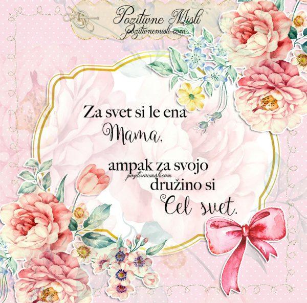 LEPE MISLI za 8. marec - Za svet si le ena mama