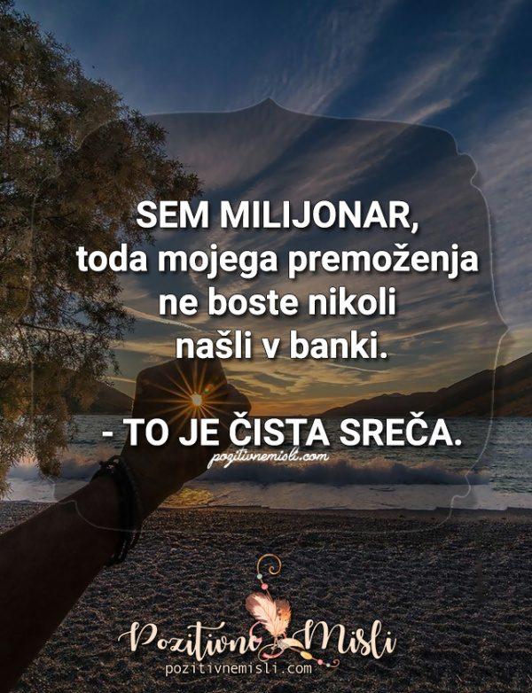 MISLI O SREČI - Sem milijonar