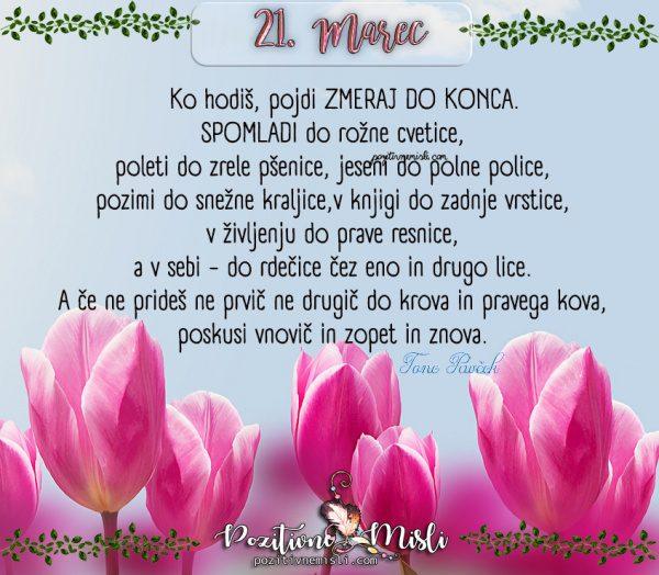 21. marec - Ko hodiš pojdi zmeraj - Tone Pavček