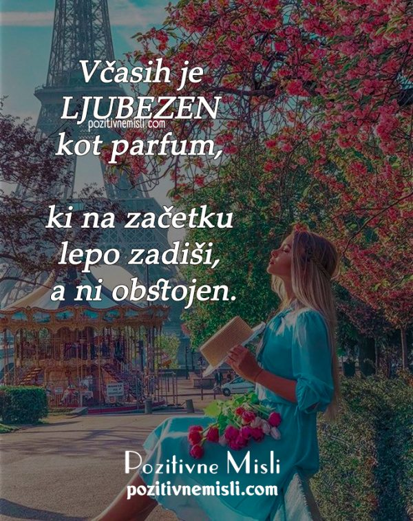 Misli o ljubezni - Včasih je ljubezen kot parfum ❤️️