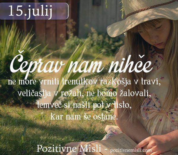 15. julij - Čeprav nam nihče