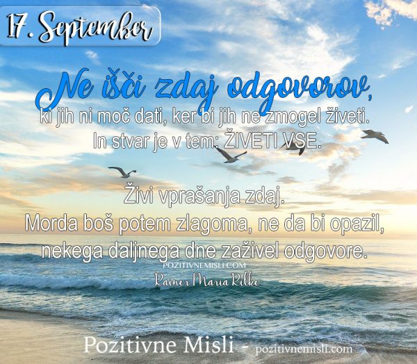 17. september - 365 milsi -  Ne išči zdaj odgovorov
