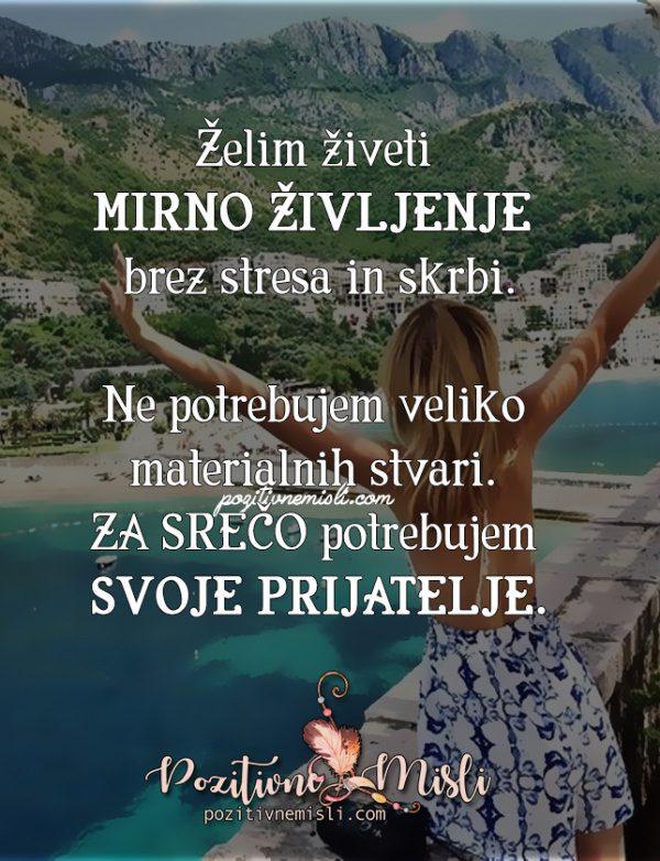 Želim živeti mirno življenje  ...