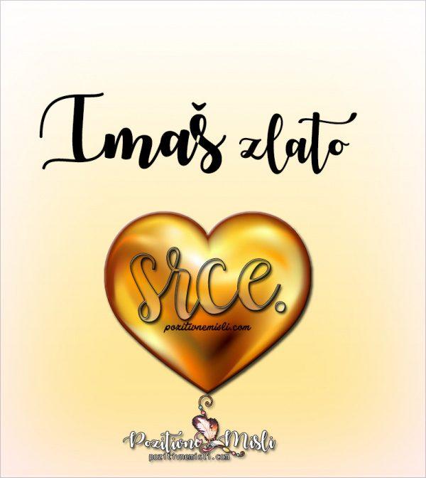 Imaš zlato srce