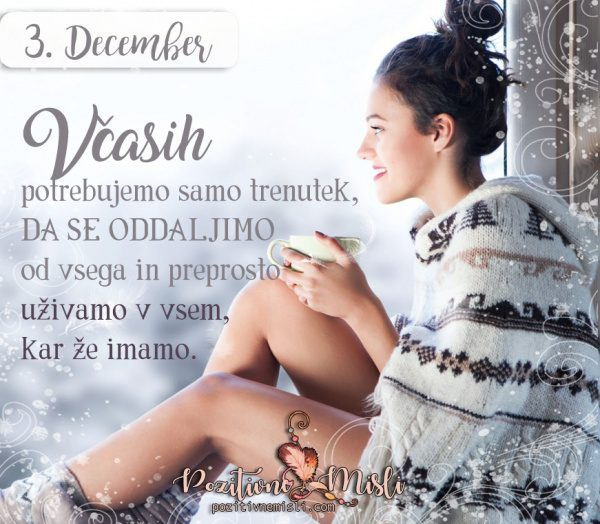 3. DECEMBER - Včasih potrebujemo samo trenutek