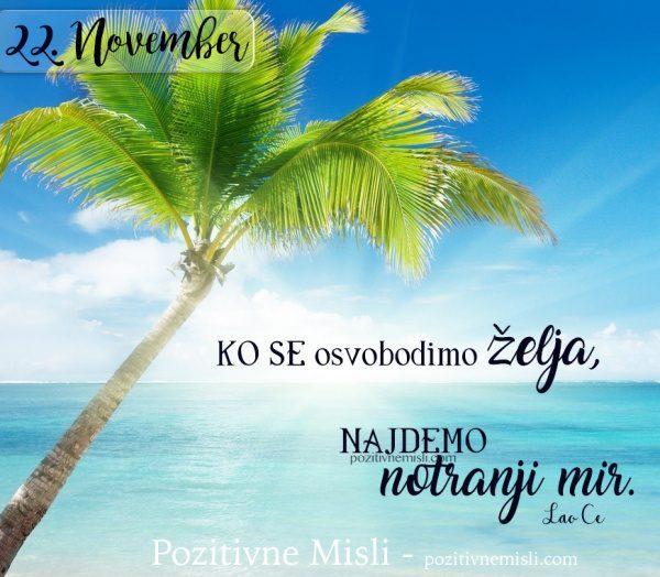 22. NOVEMBER - KO SE osvobodimo želja ...