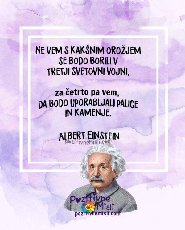Misli znanih avtorjev - Ne vem s kakšnim - Albert Einstein