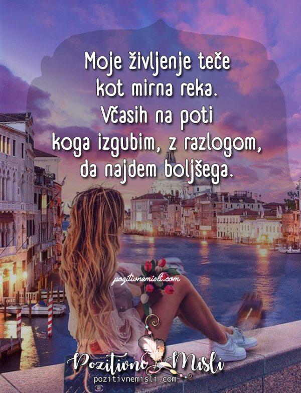 Moje življenje teče kot mirna reka - Misli o življenju
