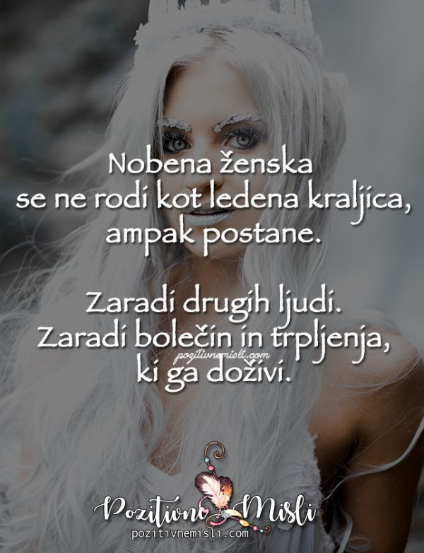 Nobena ženska  se ne rodi kot ledena kraljica