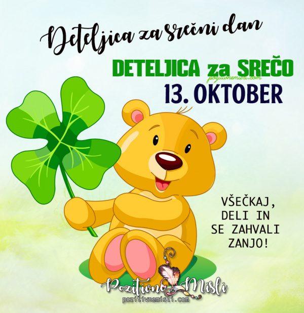 13. oktober - deteljica za današnji dan