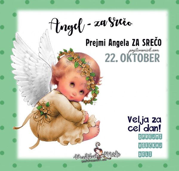22. oktober - 365 srečnih dni - Angel za srečo
