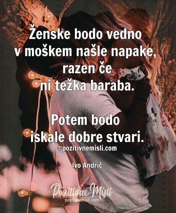 Ženske bodo vedno v moškem našle napake