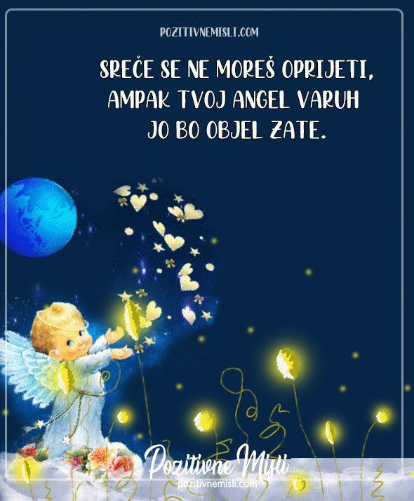 Sreče se ne moreš oprijeti, ampak tvoj angel varuh