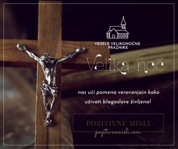 Velika noč nas uči pomen verovanja POZITIVNE MISLI VELIKA NOČ