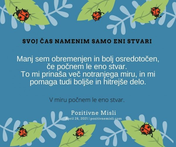 28. april Manj sem obremenjen  Pozitivne MISLI