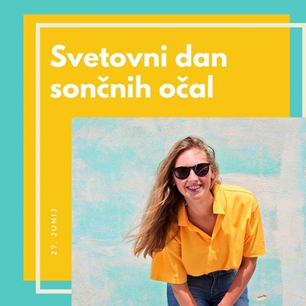 27. junij - Svetovni dan sončnih očal