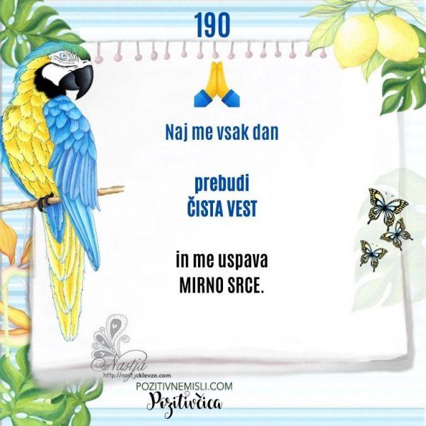 190 POZITIVČICA  - Naj me vsak dan prebudi ČISTA VEST