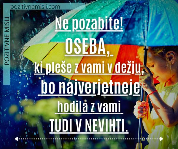 Ne pozabite, da bo oseba, ki pleše z vami v dežju 💃🏻🕺