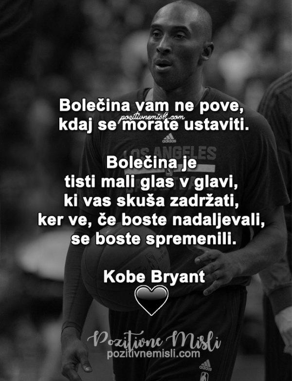 Bolečina vam ne pove -  Kobe Bryant  misli in citati